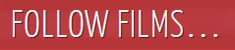 FILMbutton Follows… - Follow Films